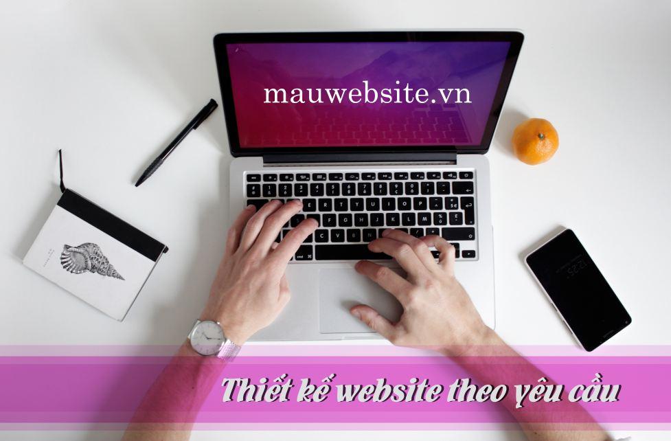 Dịch vụ thiết kế website theo yêu cầu chuyên nghiệp