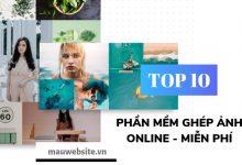Top 10 phần mềm ghép ảnh online miễn phí