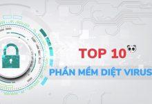Top 10 phần mềm diệt virus - antivirus
